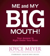 Me And My Big Mouth!: Your Answer Is Right Under Your Nose Unabridged, 3 CDs