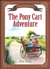 The Pony Cart Adventure: Based on a True Story