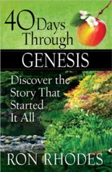 40 Days Though Genesis: Discover the Story That Started It All