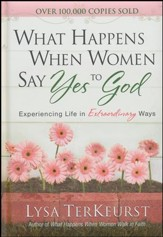 What Happens When Women Say Yes to God Deluxe Edition: Experiencing Life in Extraordinary Ways - Slightly Imperfect