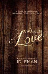 Awaken Love: A Couple's Devotional Inspired by Song of Solomon