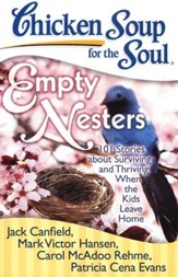 Empty Nesters-101 Stories about Surviving and Thriving When The Kids Leave Home