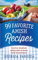 99 Favorite Amish Recipes  *Midday Meals and Snacks *Quick and Easy Dinners