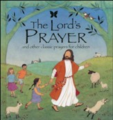 The Lord's Prayer: And Other Classic Prayers for Children