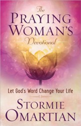 The Praying Woman's Devotional: Let God's Word Change Your Life