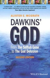 Dawkins' God: From The Selfish Gene to The God Delusion, Second Edition