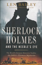 Sherlock Holmes and the Needle's Eye: The World's Greatest Detective Tackles the Bible's Ultimate Mysteries - Slightly Imperfect