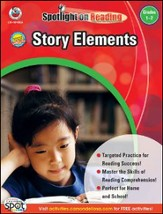 Spotlight On Reading: Story Elements Grade 1-2