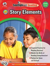 Spotlight on Reading: Story Elements Grade 5-6