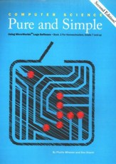 Computer Science Pure and Simple Book 2 for  Homeschoolers, Grade 7 and Up
