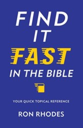 Find It Fast in the Bible: Your Quick Topical Reference