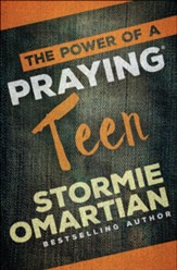 The Power of a Praying ® Teen