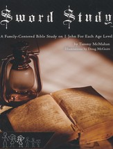 Sword Study - I John Level 4: A Family-Centered Bible Study For Ages 15 And Up