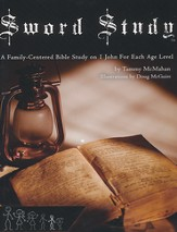 Sword Study - I John Level 2: A Family-Centered Bible Study For Ages 7 to 10