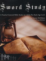 Sword Study - I John Parent Guide + Level 4: Parent/Leader Guide Including Senior Level Family-Centered Bible Study
