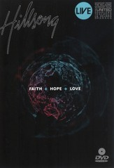 Faith + Hope + Love, DVD