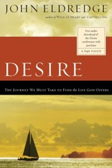 Desire: The Journey We Must Take to Find the Life God Offers - eBook