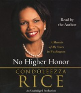 No Higher Honor: A Memoir of My Years in Washington - Unabridged Audiobook on CD