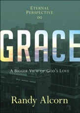 Grace: A Bigger View of God's Love