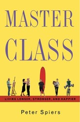 Master Class: Living Longer, Stronger, and Happier