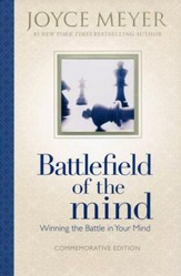 Battlefield of the Mind: Winning the Battle in Your Mind, Commemorative Edition