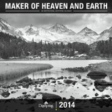 2014 Wall Calendar, Maker Of Heaven and Earth