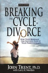 Breaking the Cycle of Divorce: How Your Marriage Can Succeed Even if Your Parents' Didn't