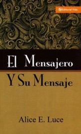 El Mensajero y Su Mensaje  (The Messenger and His Message)