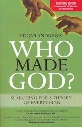 Who Made God?: Searching for a Theory of Everything,  3rd Edition