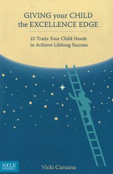 Giving Your Child the Excellence Edge: 10 Ways to Help Your Child Achieve Lifelong Success