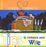 Simply Romantic Tips to Romance Your Wife