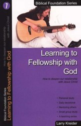 Learning to Fellowship with God, Biblical Foundation Series