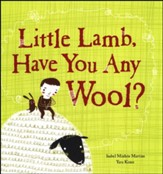 Little Lamb, Have You Any Wool?