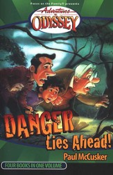 Adventures in Odyssey® #2: Danger Lies Ahead Four Books in One Volume
