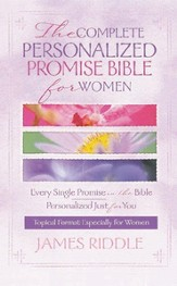 Complete Personalized Promise Bible for Women: Every Single Promise in the Bible Personalized Just for You In Topical Format Especially for Women - eBook