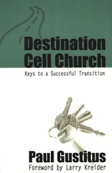 Destination Cell Church: Keys to a Successful Transition