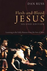 Flesh-and-Blood Jesus, Second Edition