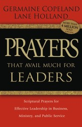 Prayers That Avail Much for Leaders: Scriptural Prayers for Effective Leadership in Business, Ministry, and Public Service - eBook