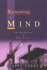 Renewing the Mind: The Foundation of Your Success - eBook