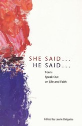 She Said, He Said: Teens Speak Out on Life and Faith