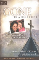 Gone in a Heartbeat: Our Daughters Died . . . Our Faith Endures