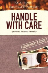 Handle With Care, Participant Guide Essentials of Marriage Series