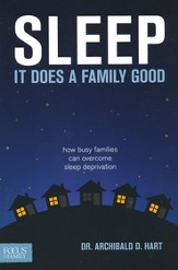 Sleep: It Does a Family Good--How Busy Families Can Overcome Sleep Deprivation