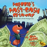 Freddie's Fast-Cash Getaway: The Parable of the Prodigal Son - eBook