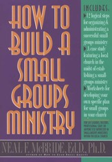 How to Build a Small Group Ministry