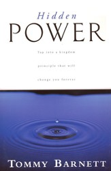 Hidden Power: Tap Into a Kingdom Principle That Will Change You Forever