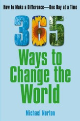 365 Ways to Change the World: How to Make a Difference, One Day at a Time