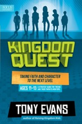 Kingdom Quest: Strategy Guide for Ages 11 to 13: Taking Faith and Character to the Next Level