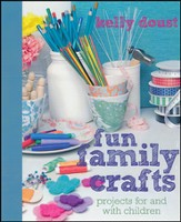 Fun Family Crafts: Projects for and With Children