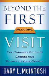 Beyond the First Visit: The Complete Guide to Connecting Guests to Your Church - eBook